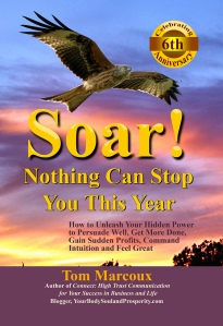 Make 2017 Your Best Year! ... Get Tom Marcoux 's book 'Soar! Nothing Can Stop You This Year""